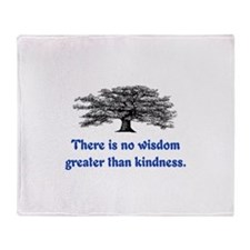 WISDOM GREATER THAN KINDNESS Throw Blanket