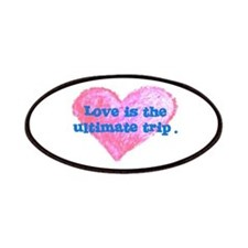 LOVE IS THE ULTIMATE TRIP Patches