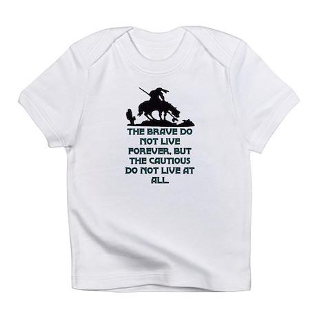 BRAVE LIVE FOREVER Infant T-Shirt