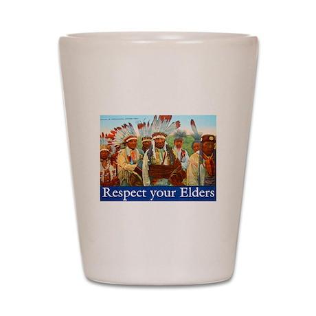 RESPECT YOUR ELDERS Shot Glass
