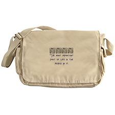 MOST IMPORTANT PART OF LIFE Messenger Bag