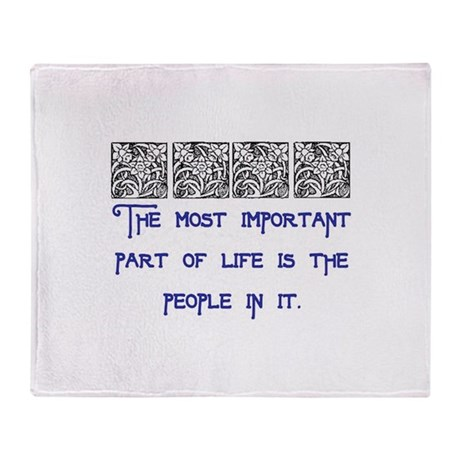 MOST IMPORTANT PART OF LIFE Throw Blanket