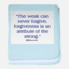 THE WEAK CONNOT FORGIVE baby blanket