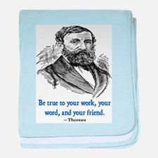 "THOREAU ""TRUE TO"" QUOTE baby blanket"