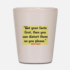 MARK TWAIN - FACTS FIRST QUOTE Shot Glass