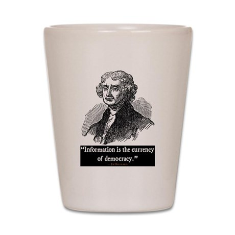 JEFFERSON DEMOCRACY QUOTE Shot Glass