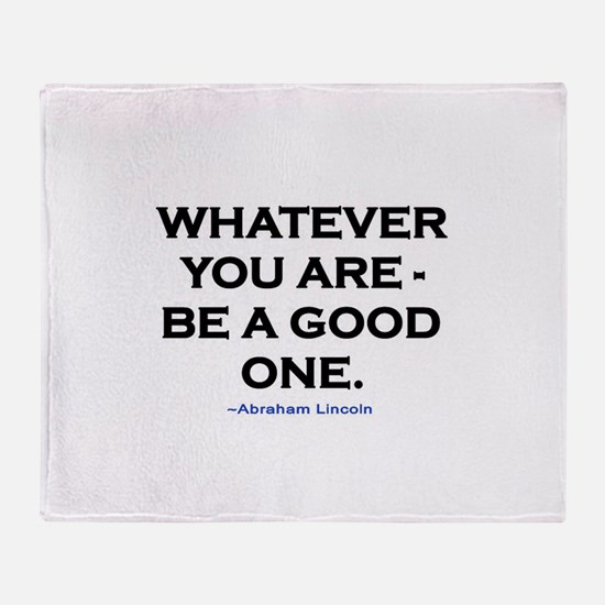 BE A GOOD ONE! Throw Blanket