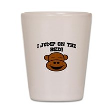 I JUMP ON THE BED! Shot Glass