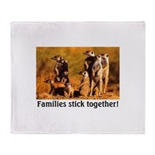 FAMILIES STICK TOGETHER Throw Blanket