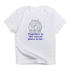 TOGETHER IS THE NICEST PLACE TO BE Infant T-Shirt