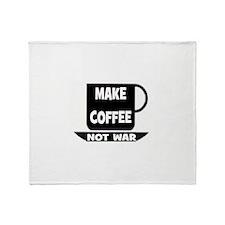 MAKE COFFEE - NOT WAR Throw Blanket