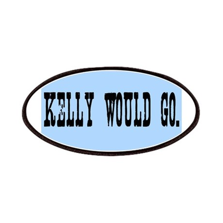 KELLY WOULD GO. Patches
