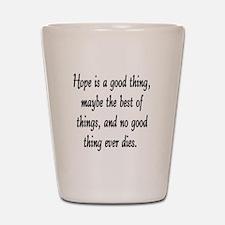 HOPE... Shot Glass