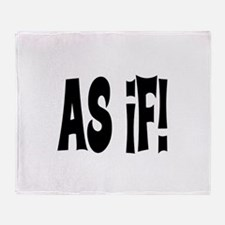 AS IF! ~ CLUELESS Throw Blanket