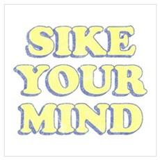 Sike Your Mind Poster