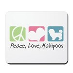 Peace, Love, Maltipoos Mousepad