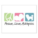 Peace, Love, Maltipoos Small Poster