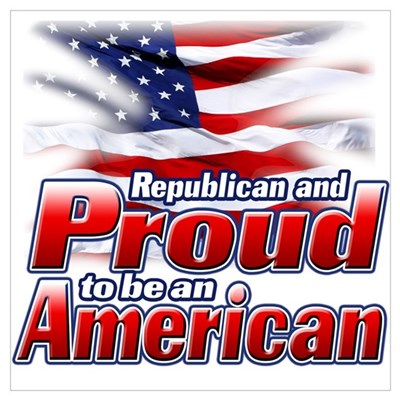 Republican and Proud to be an American Small Poste Poster
