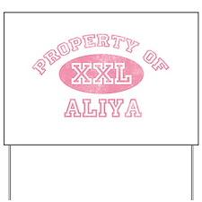 Property of Aliya Yard Sign