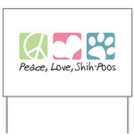 Peace, Love, Shih-Poos Yard Sign