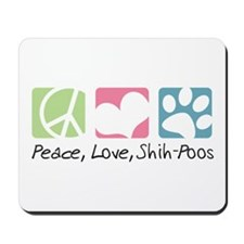 Peace, Love, Shih-Poos Mousepad
