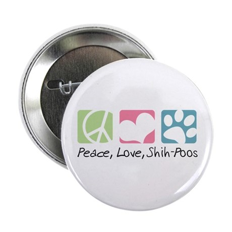 "Peace, Love, Shih-Poos 2.25"" Button"