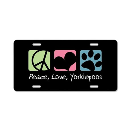 Peace, Love, Yorkiepoos Aluminum License Plate