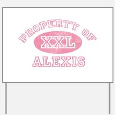 Property of Alexis Yard Sign