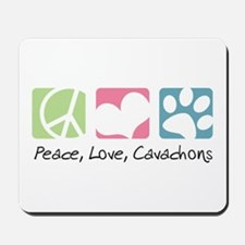 Peace, Love, Cavachons Mousepad