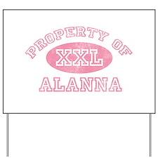 Property of Alanna Yard Sign