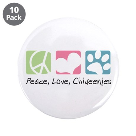"""Peace, Love, Chiweenies 3.5"""" Button (10 pack)"""