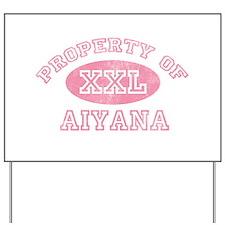 Property of Aiyana Yard Sign