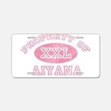 Property of Aiyana Aluminum License Plate