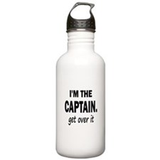 I'M THE CAPTAIN. GET OVER IT Water Bottle