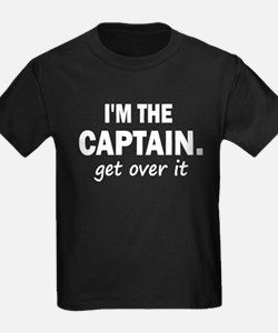 I'M THE CAPTAIN. GET OVER IT T
