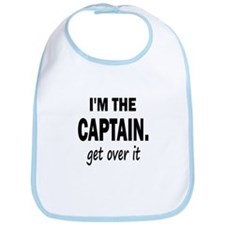 I'M THE CAPTAIN. GET OVER IT Bib