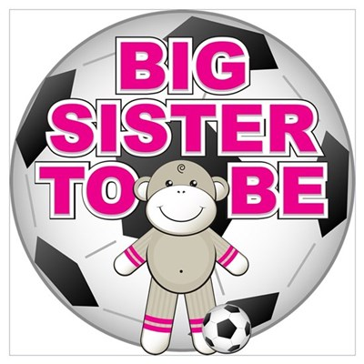 Big Sister To Be Soccer Poster