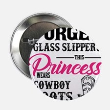"""This Princess Wears Cowboy Boots 2.25"""" Button"""