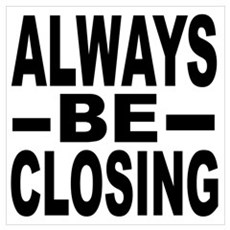 """Always Be Closing"" Framed Print"