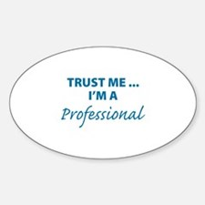 Trust me ... Sticker (Oval)