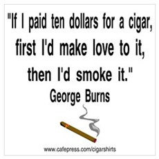 George Burns Cigar Quote 2 Poster