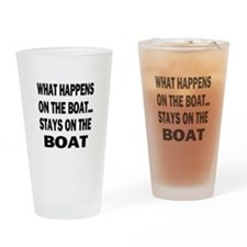 WHAT HAPPENS ON THE BOAT... Drinking Glass
