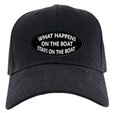 WHAT HAPPENS ON THE BOAT Baseball Hat
