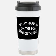 WHAT HAPPENS ON THE BOAT Travel Mug