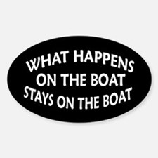 WHAT HAPPENS ON THE BOAT Sticker (Oval 10 pk)