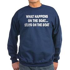 WHAT HAPPENS ON THE BOAT Sweatshirt