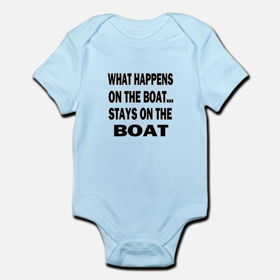 WHAT HAPPENS ON THE BOAT Infant Bodysuit