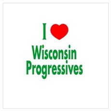 I Love Wisconsin Progressives Poster