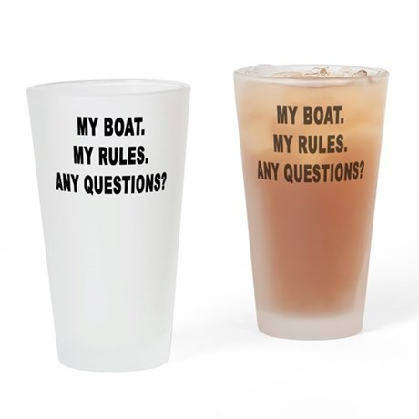 MY BOAT. MY RULES. Drinking Glass