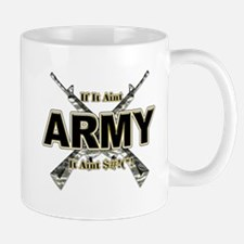 US Army If It Aint Army Mug